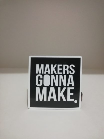 makers gonna make sticker | codemonzy.com