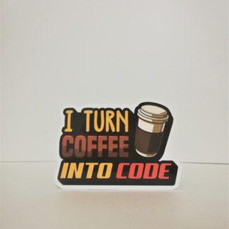 I Turn Coffee Into Code | codemonzy.com