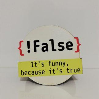 !False Bardak Altlığı | codemonzy.com